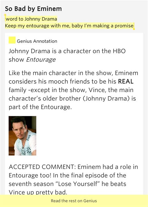 Word to Johnny Drama / Keep my entourage with me, baby