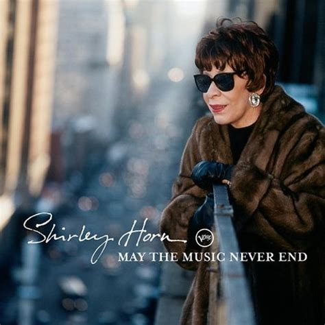 May the Music Never End - Shirley Horn | Songs, Reviews